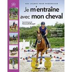 Je m'entraîne avec mon cheval - Mes leçons pour progresser Emmanuelle Brengard Editions Glénat