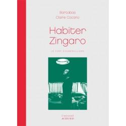 Habiter Zingaro - Le Fort d'Aubervilliers Bartabas Claire Cocano photographe Editions Actes Sud